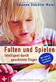 Falten und Spielen: Intelligent durch geschickte Finger. Mit Liedern, Versen und Spielideen