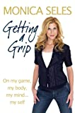 img - for Getting a Grip: On My Game, My Body, My Mind... My Self book / textbook / text book