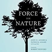 A Force for Nature: The Story of the National Resources Defense Council and Its Fight to Save Our Planet | [John H. Adams, Patricia Adams, George Black]