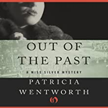 Out of the Past: Miss Silver, Book 23 (       UNABRIDGED) by Patricia Wentworth Narrated by Diana Bishop