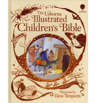 The Usborne Illustrated Children's Bible. Illustrated by Elena Temporin (Usborne Bibles)