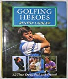 img - for Golfing Heroes: All Time Greats Past and Present book / textbook / text book