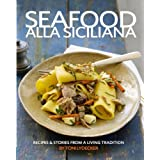 Seafood alla Siciliana: Recipes and Stories from a Living Tradition ~ Toni Lydecker