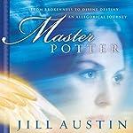 Master Potter: Chronicles of Master Potter | Jill Austin