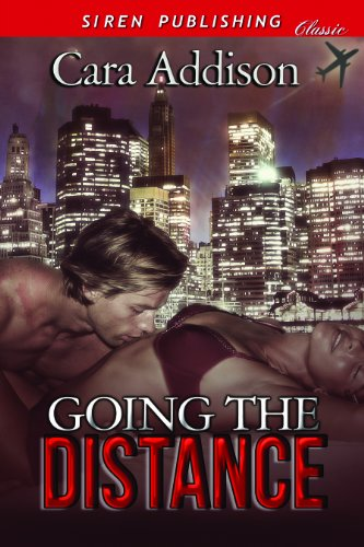 Book: Going the Distance (Siren Publishing Classic) by Cara Addison