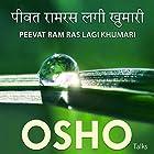 Peevat Ram Ras Lagi Khumari Rede von  OSHO Gesprochen von:  OSHO