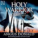 Holy Warrior (       UNABRIDGED) by Angus Donald Narrated by Graham Padden