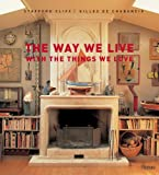 The Way We Live With the Things We Love (Way We Live (Rizzoli)) (0847832252) by Cliff, Stafford