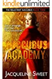 Succubus Academy: The Reluctant Succubus