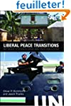 Liberal Peace Transitions: Between St...