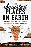 img - for The Smartest Places on Earth: Why Rustbelts Are the Emerging Hotspots of Global Innovation book / textbook / text book
