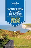 Lonely Planet Normandy and D-Day Beaches Road Trips (Travel Guide)