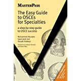 The Easy Guide to OSCEs for Specialties: A Step-by-step Guide to OSCE Success (Masterpass) (MasterPass Series)by Muhammed Akunjee