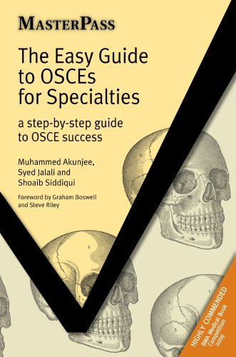The Easy Guide to OSCEs for Specialties: A Step-by-step Guide to OSCE Success (Masterpass)