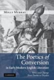 img - for The Poetics of Conversion in Early Modern English Literature: Verse and Change from Donne to Dryden book / textbook / text book