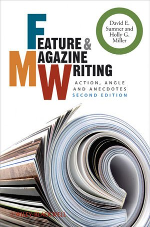 Feature and Magazine Writing: Action, Angle and Anecdotes