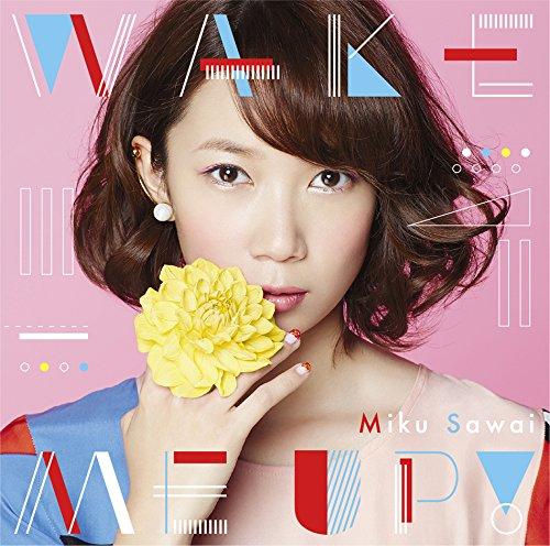 WAKE ME UP!(初回生産限定盤)(DVD付)