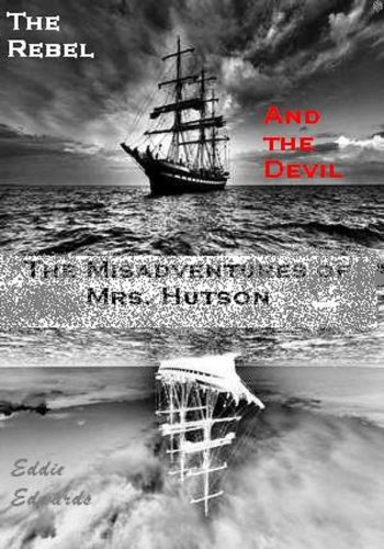 The Rebel and The Devil (Misadventures of Mrs. Hutson)