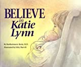 img - for Believe in Katie Lynn by Resta, Bartholomew, Harvill, Kitty (1995) Hardcover book / textbook / text book