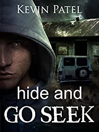 Hide And Go Seek: A Fast-paced Cat And Mouse Thriller Written In Three Threads, From The Points Of View Of Five Main Characters. by Kevin Patel ebook deal