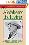 A Wake for the Living (Southern Classics Series)