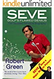 Seve: Golf's Flawed Genius (The Updated Definitive Biography) (English Edition)