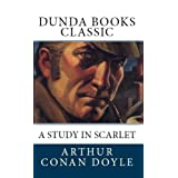 A Study In Scarlet (Dunda Books Classic)di Arthur Conan Doyle