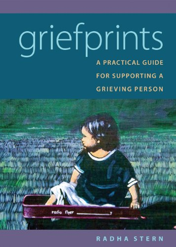 Griefprints -A Practical Guide For Supporting A Grieving Person, Radha Stern