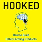 Hooked: How to Build Habit-Forming Products Hörbuch von Nir Eyal Gesprochen von: Dave Wright