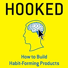Hooked: How to Build Habit-Forming Products (       UNABRIDGED) by Nir Eyal Narrated by Dave Wright