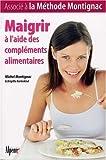echange, troc Montignac M. et Brigitte Karleskind - Maigrir avec les compléments alimentaires, méthode Montignac