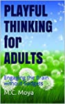 PLAYFUL THINKING for ADULTS: Engaging...