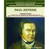 Paul Revere: Jinete de la Causa Revolucionaria (Grandes Personajes en la Historia de los Estados Unidos)