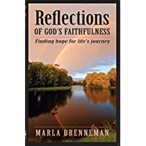 Reflections of Gods Faithfulness: Finding Hope for Lifes Journey