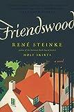 By Rene Steinke Friendswood: A Novel