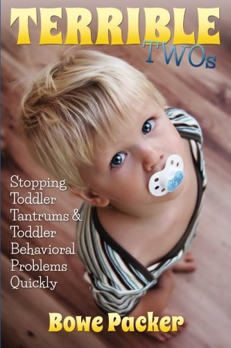 """""""Terrible Twos"""": Stopping Toddler Tantrums & Toddler Behavior Problems Quickly"""