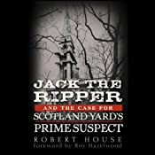 Hörbuch Jack the Ripper and the Case for Scotland Yard's Prime Suspect