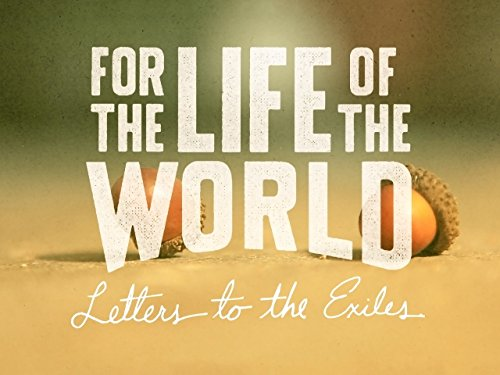 For the Life of the World on Amazon Prime Video UK