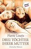 Drei T�chter ihrer Mutter: Erotischer Roman