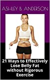 img - for 21 Ways to Effectively Lose Belly Fat without Rigorous Exercise book / textbook / text book