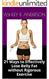 21 Ways to Effectively Lose Belly Fat without Rigorous Exercise (English Edition)