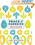 Peace and Parsnips: Vegan Cooking for...