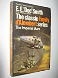 The Imperial Stars (Family d'Alembert series / E. E. Doc Smith) (0586043349) by E.E. SMITH