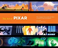 The art of Pixar : the complete color scripts and select art from 25 years of animation