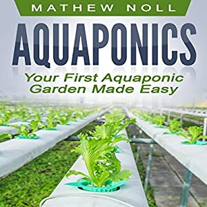 Your First Aquaponic Garden Made Easy Audiobook