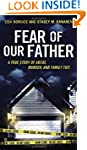Fear of Our Father: The True Story of...