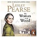 The Woman in the Wood Hörbuch von Lesley Pearse Gesprochen von: Rosie Jones