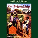 The Friendship (       UNABRIDGED) by Mildred D. Taylor Narrated by Allyson Johnson