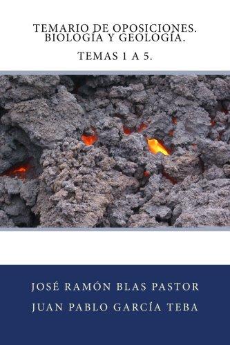 Temario de Oposiciones. Biologia y Geologia. Temas 1 a 5.: Acceso al Cuerpo de Profesores de Enseñanza Secundaria