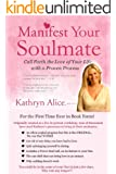 Manifest Your Soulmate: Call Forth the Love of Your Life with a Proven Process (Love Attraction Series Book 3) (English Edition)